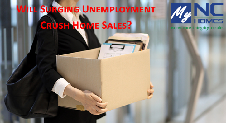 Will Surging Unemployment Crush Home Sales